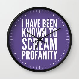 I Have Been Known To Scream Profanity (Ultra Violet) Wall Clock