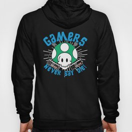 Classic Gaming Geeky Chic Gamers Never Say Die Retro Videogame Fun Hoody