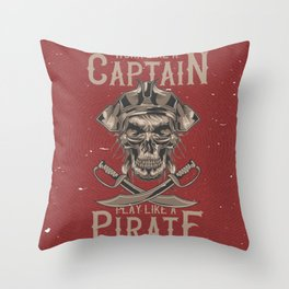 Work like a Captain Throw Pillow