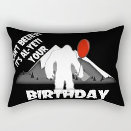 Cant Believe Its Al Yeti Your Birthday Rectangular Pillow