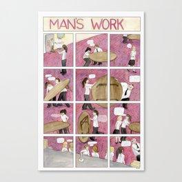 Man's Work Canvas Print