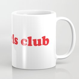 Bad Girls Club Coffee Mug