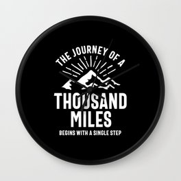 The Journey Of a Thousand Miles Begins With a Single Step Wall Clock