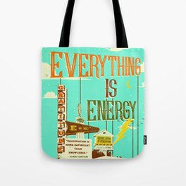 EVERYTHING IS ENERGY Tote Bag