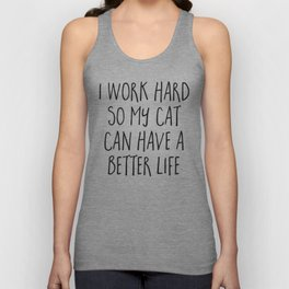 Cat Better Life Funny Quote Unisex Tank Top