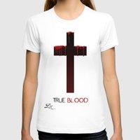 true blood T-shirts featuring True Blood (THE CROSS) by Brandon sawyer