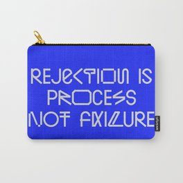 Rejection is process not failure— Carry-All Pouch