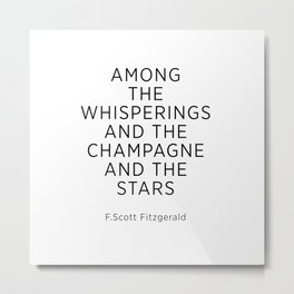 Among The Whisperings And The Champagne And The Stars Metal Print