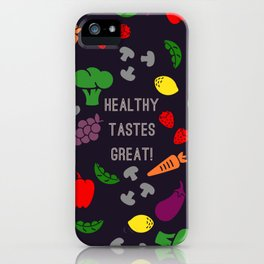 Healthy Tastes Great iPhone Case