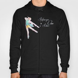 Perform Your Own Dance Hoody