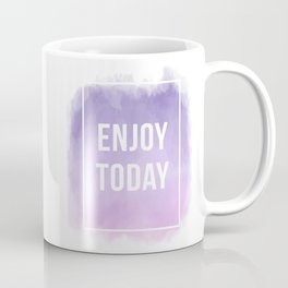 Enjoy Today Motivational Quote Coffee Mug