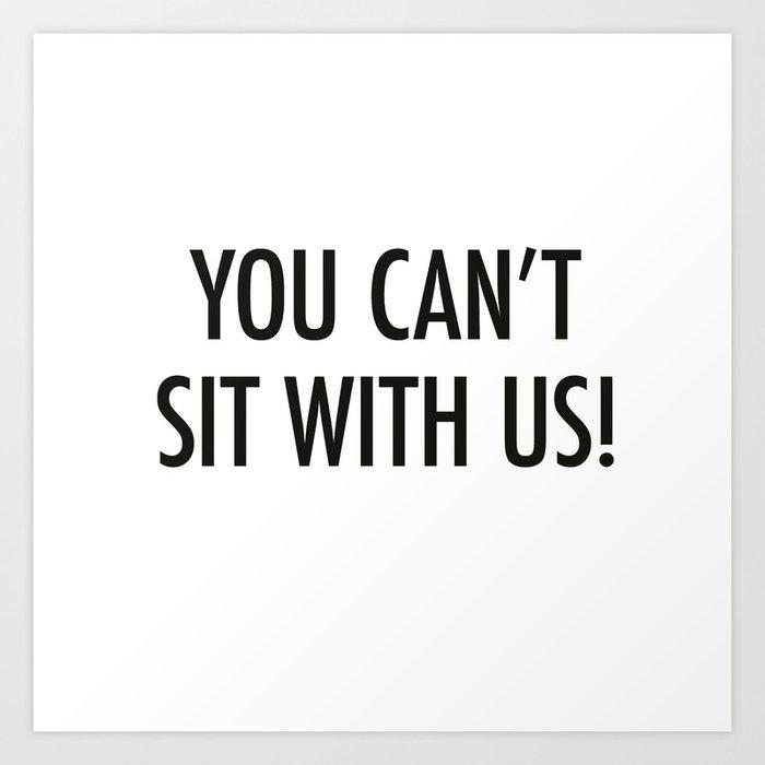 Mean Girls #1 – Sit Art Print