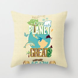 Make Our Planet Great Again Throw Pillow