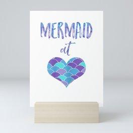 Mermaid Forever Mermaid At Heart T-shirt Mini Art Print