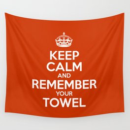 Keep Calm and Remember your Towel Wall Tapestry