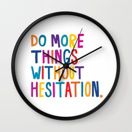 Without Hesitation Wall Clock