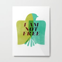 I am not free Metal Print