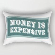 Money Is Expensive Rectangular Pillow