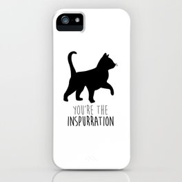 You're The Inspurration iPhone Case