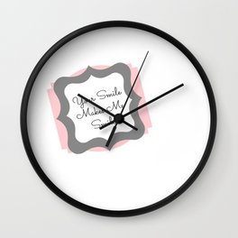 Your Smile Makes Me Smile Wall Clock