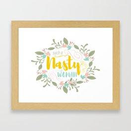 Such a Nasty Woman - Floral & Fierce Framed Art Print