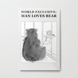 Man Loves Bear Metal Print