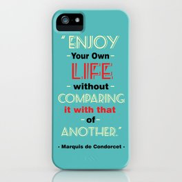 Enjoy your own life Inspirational Quote iPhone Case