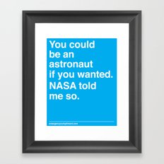 NASA Told Me So Framed Art Print