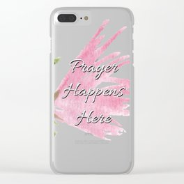 Prayer Happens Here Clear iPhone Case