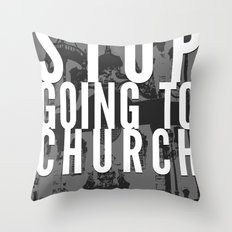 Stop Going to Church...Be. Throw Pillow