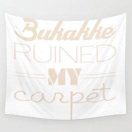Bukakke Ruined My Carpet Wall Tapestry