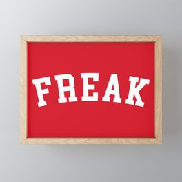 Freak Funny Quote Framed Mini Art Print