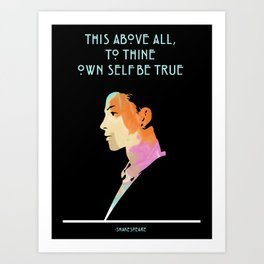 To Thine Own Self Art Print