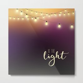Be the light Metal Print