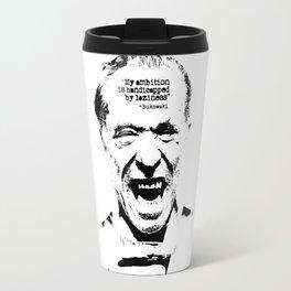 Charles Bukowski Quote Laziness Travel Mug