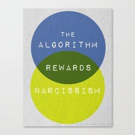The Algorithm Rewards Narcissism Canvas Print