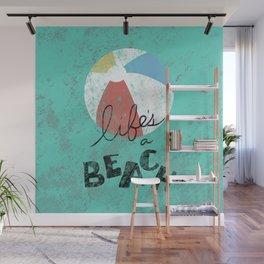 Life's a Beach Wall Mural