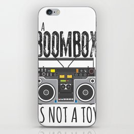 A Boombox is not a toy iPhone Skin