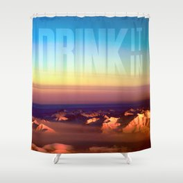 Drink it in Shower Curtain