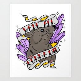 Rattrap: We're All Gonna Die Art Print