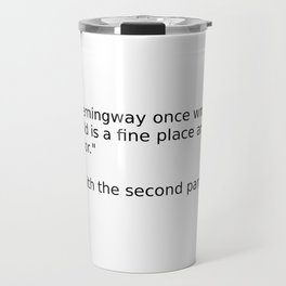 The world is a fine place Travel Mug