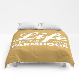 Life is better with farmdog 2 Comforters