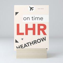 LHR Heathrow on time Mini Art Print