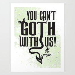 """""""You can't GOTH with us!""""™ Black Version for colored shirts- Bats Day Art Print"""