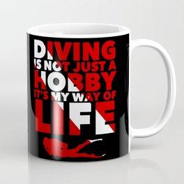 Scuba diving is my way of life Coffee Mug