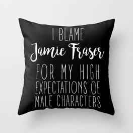 High Expectations - Jamie Fraser Black Throw Pillow
