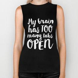 My Brain Has Too Many Tabs Open Biker Tank
