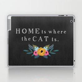 Home is where the cat is. // I love my cat Laptop & iPad Skin