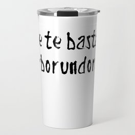 Nolite te bastardes carborundorum! Travel Mug