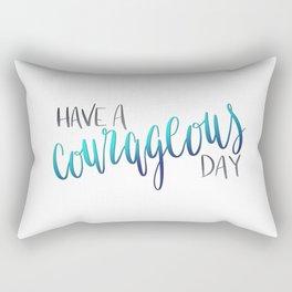 Have a Courageous Day Rectangular Pillow